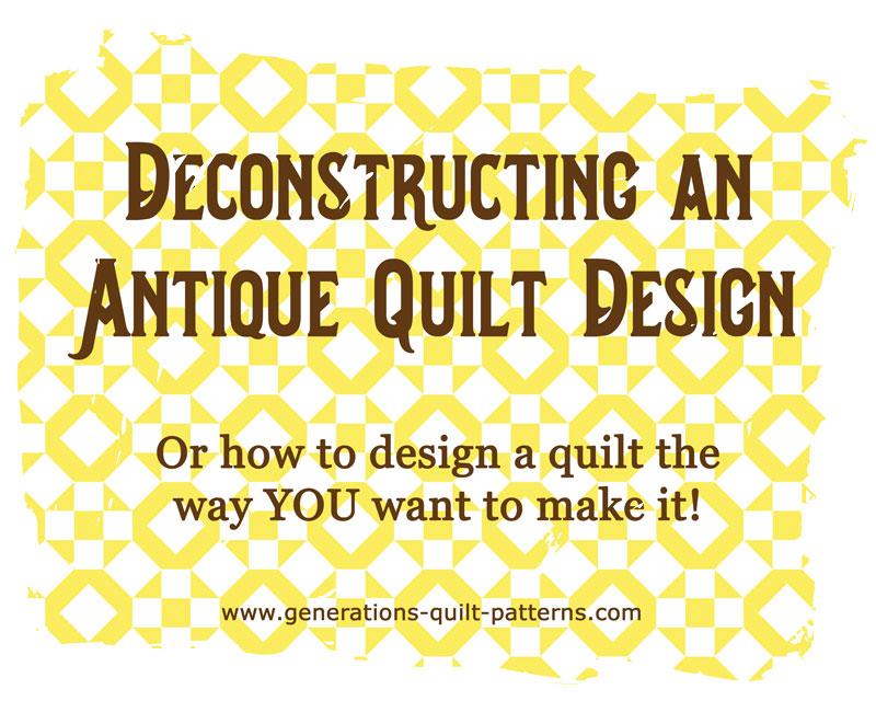 How to deconstruct an antique quilt design