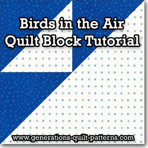 Birds In The Air Quilt Block Pattern A Complete Tutorial