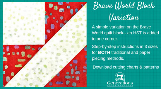 Brave World block variation. The tutorial includes 3 sizes, downloadable cutting charts, and patterns. Instructions for both traditional and paper piecing.