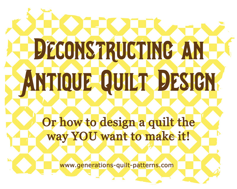 How to deconstruct an antique quilt design
