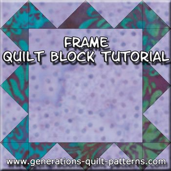 The Frame quilt block tutorial starts here.