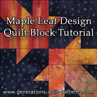 The Maple Leaf Design quilt block tutorial begins here...