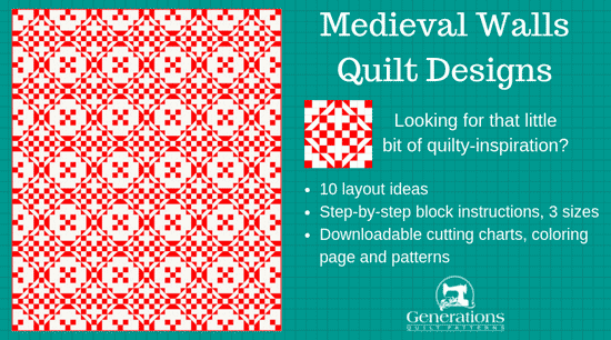 You've made a Medieval Walls quilt block. Now what? See 10 layouts. Block instructions/3 sizes. Download block cutting chart, coloring pages, patterns.