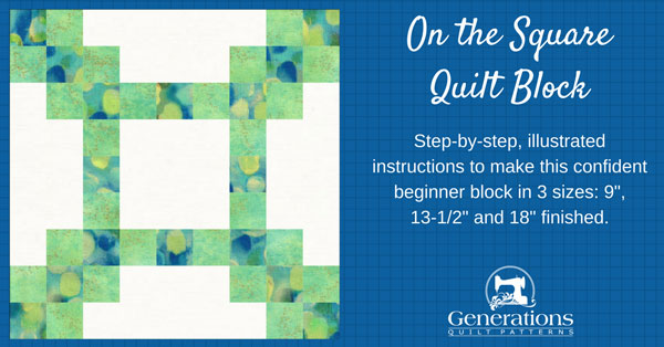 The On the Square quilt block tutorial begins here