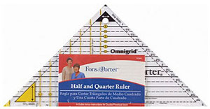 Fons and Porter Half and Quarter Triangle Ruler available from Amazon.com