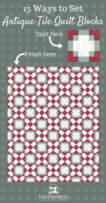 Antique Tile Quilt 15 Layouts From Simple To Stunning