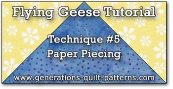 Flying Geese, Technique #5, Paper piecing tutorial