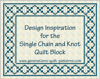 Design inspiration for the Single Chain and Knot quilt block