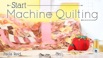 Start Machine Quilting class with Paul Reid
